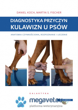 Diagnosis of the causes of lameness in dogs. Functional anatomy, diagnosis and treatment [GTK]